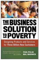 The Business Solution to Poverty by Paul Polak & Mal Warwick